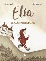 Elia il camminatore - Guia Risari