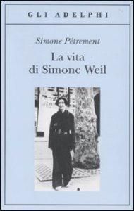 Copertina di 'La vita di Simone Weil'