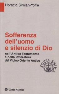 Copertina di 'Sofferenza dell'uomo e silenzio di Dio. Nell'Antico Testamento e nella letteratura del Vicino Oriente antico'