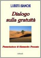Dialogo sulla gratuità - Bianchi Luisito