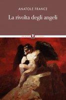 La rivolta degli angeli - Anatole France