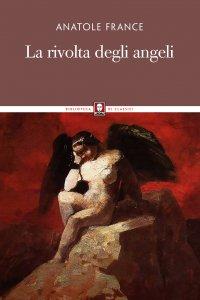 Copertina di 'La rivolta degli angeli'