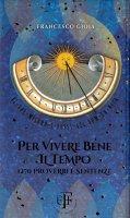 Per vivere bene il tempo - Francesco Gioia