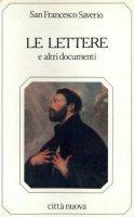 Le lettere e altri documenti - Francesco Saverio (san)