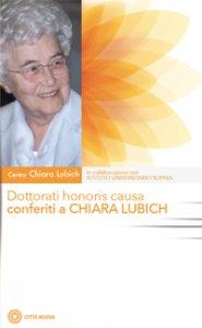 Copertina di 'Dottorati honoris causa conferiti a Chiara Lubich.'