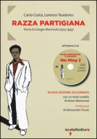 Razza partigiana. Storia di Giorgio Marincola (1923-1945). Con CD Audio - Costa Carlo, Teodonio Lorenzo