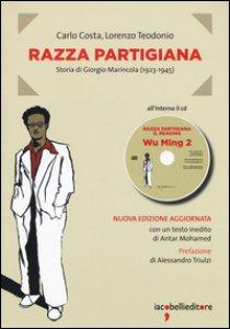 Copertina di 'Razza partigiana. Storia di Giorgio Marincola (1923-1945). Con CD Audio'