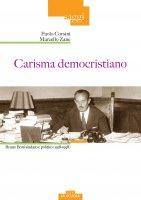 Carisma democristiano. Bruno Boni sindaco e politico (1918-1998) - Corsini Paolo, Zane Marcello