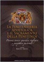 La penitenzieria Apostolica e il Sacramento della Penitenza