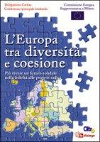 L' Europa tra diversità e coesione. Per vivere un futuro solidale nella fedeltà alle proprie radici