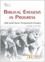 Biblical exegesis in progress. Old and New Testament essays