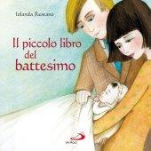 Il piccolo libro del battesimo - Jolanda Restano