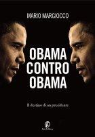 Obama contro Obama - Mario Margiocco