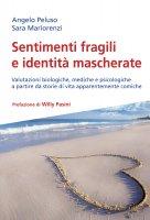 Sentimenti fragili e identità mascherate - Angelo Peluso, Sara Mariorenzi