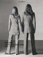 Italiana. L'Italia vista dalla moda 1971-2001. Ediz. a colori