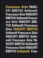 Fascisti eretici - Grisi Francesco