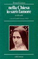 Nella Chiesa io sarò l'amore. Scritti scelti - Teresa di Lisieux (santa)