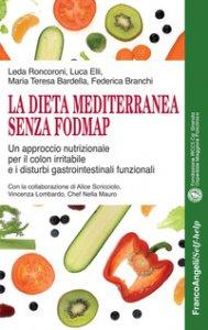 Copertina di 'La dieta mediterranea senza FODMAP. Un approccio nutrizionale per il colon irritabile e i disturbi gastrointestinali funzionali'