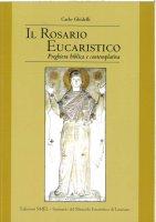 Il rosario eucaristico - Carlo Ghidelli