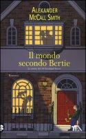 Il mondo secondo Bertie - McCall Smith Alexander