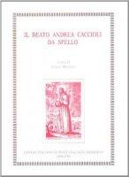 Il beato Andrea Caccioli da Spello - E. Menestò