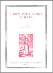 Copertina di 'Il beato Andrea Caccioli da Spello'