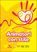 Animatori con stile - Aa. Vv.