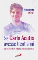 Se Carlo Acutis avesse trent'anni - Alessandro Deho'