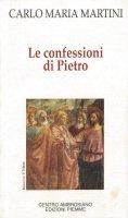 Le confessioni di Pietro - Carlo Maria Martini
