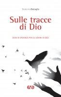 Sulle tracce di Dio - Domenico Battaglia