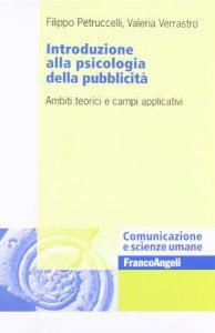Copertina di 'Introduzione alla psicologia della pubblicità. Ambiti teorici e campi applicativi'