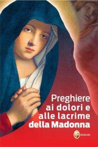 Copertina di 'Preghiere ai dolori e alle lacrime della Madonna'