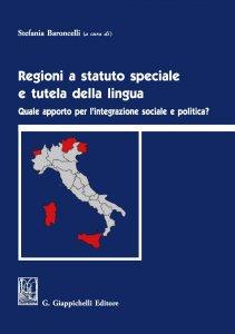 Copertina di 'Regioni a statuto speciale e tutela della lingua'