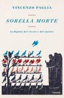 Sorella morte - Vincenzo Paglia