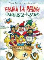 Emma la renna l'aggiusta - Natale - Marco Testoni, Mario Zanotelli