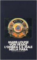 L' ombra e il male nella fiaba - Franz Marie-Louise von