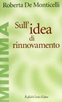 Sull'idea di rinnovamento - Roberta De Monticelli