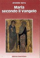 Maria secondo il Vangelo - Serra Aristide M.