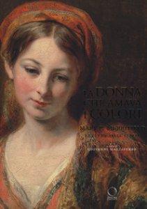 Copertina di 'La donna che amava i colori. Mary P. Merrifield. Lettere dall'Italia'