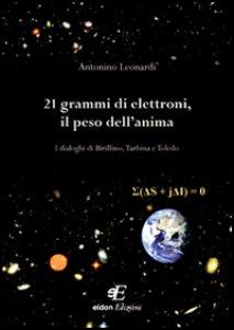 Copertina di '21 grammi di elettroni, il peso dell'anima. I dialoghi di Birillino, Turbina e Toledo'