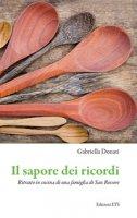 Il sapore dei ricordi. Ritratto in cucina di una famiglia di San Rossore - Donati Gabriella