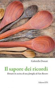 Copertina di 'Il sapore dei ricordi. Ritratto in cucina di una famiglia di San Rossore'