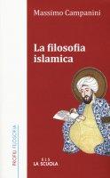 Filosofia islamica. (La) - Massimo Campanini
