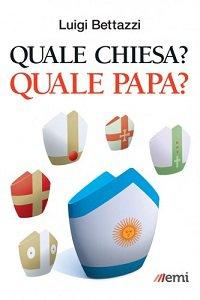 Copertina di 'Quale chiesa? Quale papa?'