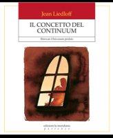 Il concetto del continuum - Jean Liedloff