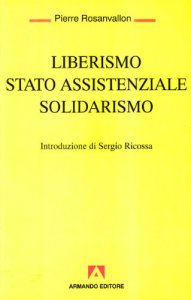 Copertina di 'Liberismo, Stato assistenziale, solidarismo'