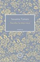 Ascolta la mia voce - Tamaro Susanna