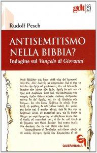 Copertina di 'Antisemitismo nella Bibbia? Indagine sul Vangelo di Giovanni'