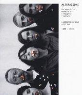 Alterazioni. Un possibile modello di compagnia teatrale. Laboratorio Nove Atto Due 1988-2018