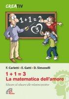 1+1=3 la matematica dell'amore - Fabrizio Carletti, Emmanuele Gatti, Duccio Simonelli